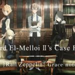 Lord El-Melloi II-sei no Jikenbo –Rail Zeppelin Grace note-